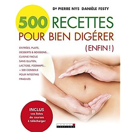 500 recettes pour bien digérer: Entrées, plats, desserts & boissons... Cuisine facile sans gluten, lactose, fodmaps... + de 500 conseils pour intestins fragiles (SANTE/FORME)