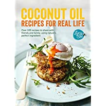 Coconut Oil: Recipes for Real Life