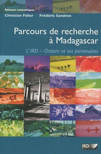 Parcours de recherche à Madagascar: L'IRD - Orstom et ses partenaires