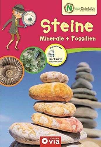 Naturdetektive: Steine, Minerale & Fossilien: Wissen und Beschäftigung für kleine Naturforscher ab 6 Jahren