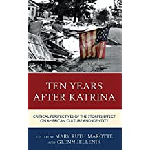 Ten Years after Katrina: Critical Perspectives of the Storm's Effect on American Culture and Identity (2014-12-18)