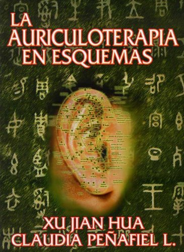 Descargar Libro La Auriculoterapia en Esquemas / The Acupunture Therapyin Diagrams de Xo Jianhua