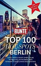BUNTE Top 100 HOT-SPOTS Nr. 2/18 Berlin: Geheimtipps der Stars je 10 Highlights in 10 Kategorien mit übersichtlichem Kartenteil.