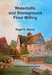 Watermills and Stoneground Flour Milling