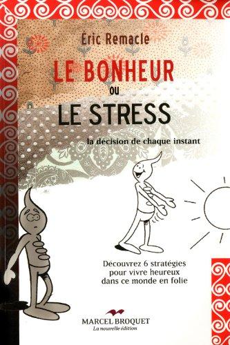 Le Bonheur Ou le Stress