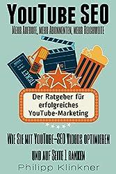 Der Ratgeber für erfolgreiches YouTube Marketing - Wie Sie mit YouTube-SEO Videos optimieren und auf Seite 1 ranken: Mehr Aufrufe, Abonnenten und Reichweite. (YouTube Ranking, YouTube Werbung)