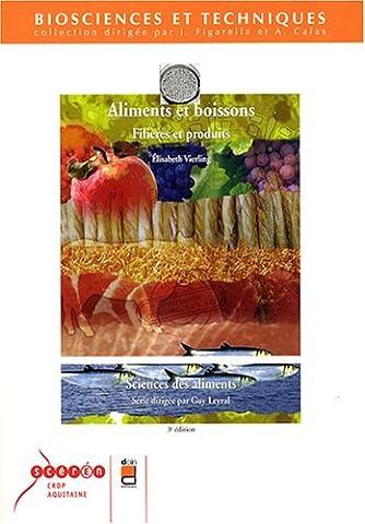 Aliments et boissons - 3e édition: Filières et produits - Sciences des aliments.