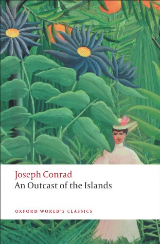 An Outcast of the Islands (Oxford World's Classics) (English Edition)