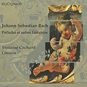 Bach : Préludes et autres fantaisies