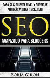 SEO avanzado para bloggers: Pasa al siguiente nivel y consigue aún más visitas de calidad (SEO para bloggers nº 2)
