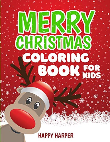 Christmas Coloring Book For Kids: A Fun Christmas Themed Coloring Gift Book For Boys and Girls To Celebrate Their Favorite Winter Holiday!