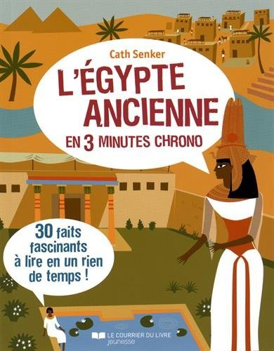 L'Egypte ancienne en 3 minutes chrono