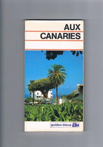 Aux Canaries (Guides bleus À)