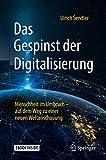 Das Gespinst der Digitalisierung: Menschheit im Umbruch – auf dem Weg zu einer neuen Weltanschauung