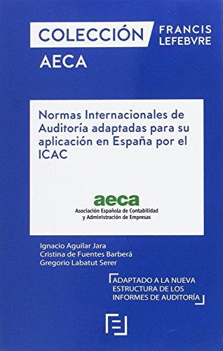 Normas Internacionales de Auditoría adaptadas para su aplicación en España por el ICAC: Colección AECA por Lefebvre-El Derecho