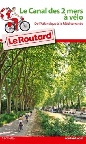 Guide du Routard canal des deux mers à vélo