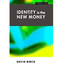 Identity is the New Money (Perspectives) (English Edition)