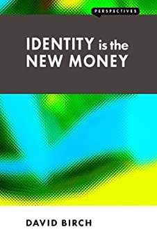 Identity is the New Money (Perspectives) by [Birch, David]