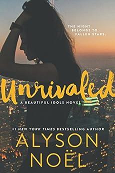 Unrivaled (Beautiful Idols Book 1) by [Noel, Alyson]