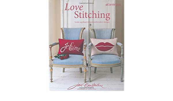 Buy love stitching: iconic applique and hand embroidery designs book