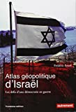 Atlas géopolitique d'Israël : Les défis d'une démocratie en guerre
