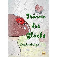 Tränen des Glücks: Lyrik-Anthologie