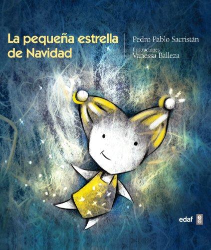 La pequeña estrella de Navidad (Infantil. Escalera de lectura) por Pedro Pablo Sacristán