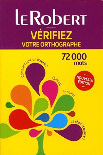 Vérifiez votre orthographe : 72 000 mots par Team Le Robert