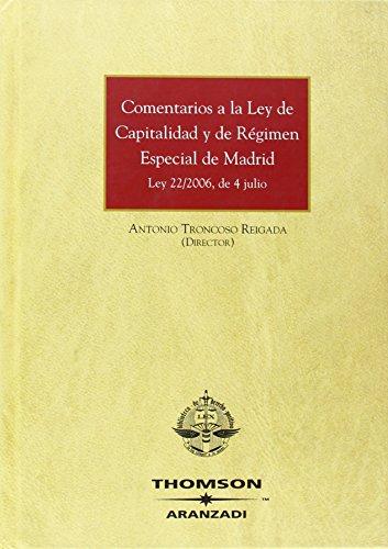 Comentarios a la Ley de Capitalidad y de Régimen Especial de Madrid - Ley 22/2006, de 4 julio (Gran Tratado)