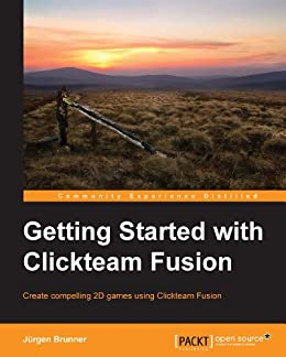 Getting Started with Clickteam Fusion par [Brunner,  Jürgen]