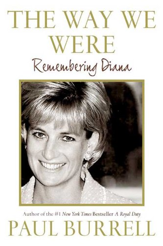 The Way We Were: Remembering Diana (English Edition) (Ebooks Paul Burrell)