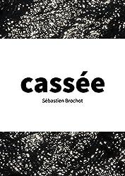 Cassée: En quête de mémoire (French Edition)