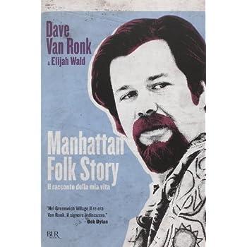 Manhattan Folk Story. Il Racconto Della Mia Vita