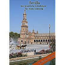 Sevilla – Der praktische Reiseführer für Ihren Städtetrip (Städtetrip by arp) (German Edition)