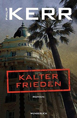 Kerr, Philip: Kalter Frieden (Bernie Gunther ermittelt, Band 11)