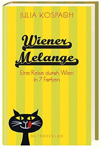 Wiener Melange: Eine Reise durch Wien in 7 Farben