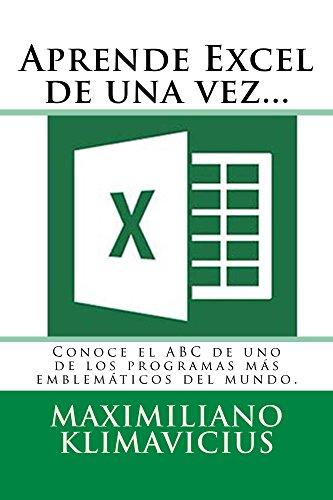 Aprende Excel de una vez... por Maximiliano Klimavicius