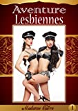Aventure Lesbiennes 1 (French Edition)