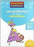 Vacaciónes Santillana, matemàtiques, 100 problemes per repssar, 2 Educació Primària. Quadern - 9788479182281