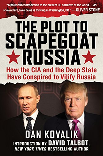 the-plot-to-scapegoat-russia-how-the-cia-and-the-deep-state-have-conspired-to-vilify-putin