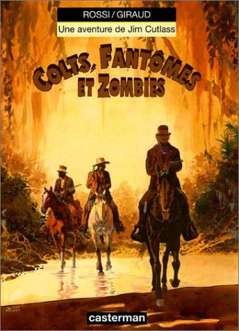 Jim Cutlass, tome 6 : Colts, fantômes et zombies