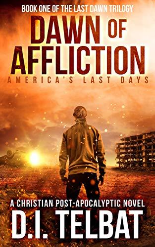 DAWN of AFFLICTION: America's Last Days (Last Dawn Trilogy Book 1) PDF DJVU