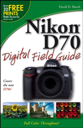 Nikon D70 Digital Field Guide (English Edition) Digitale Slr-ratgeber