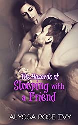 The Hazards of Sleeping with a Friend by Alyssa Rose Ivy (2015-03-31)
