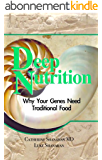 Deep Nutrition: Why Your Genes Need Traditional Food (English Edition)