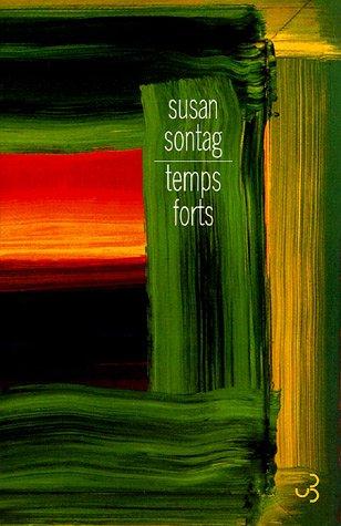 Temps forts : Essais par Susan Sontag