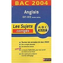 ABC Bac - Les Sujets corrigés : Bac 2004 : Anglais LV1-LV2, toutes séries