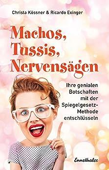 machos-tussis-nervensgen-ihre-genialen-botschaften-mit-der-spiegelgesetz-methode-entschlsseln