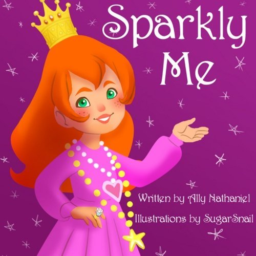 Portada del libro Sparkly Me (Girls self esteem and empowerment) (Volume 1) by Ally Nathaniel (2013-08-11)