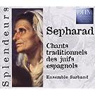Splendeurs: Sepharad/Chants Trad.